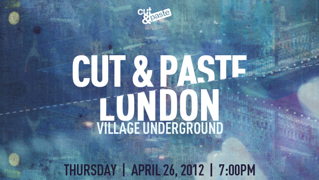 Cut&amp;Paste London - Thursday, April 23